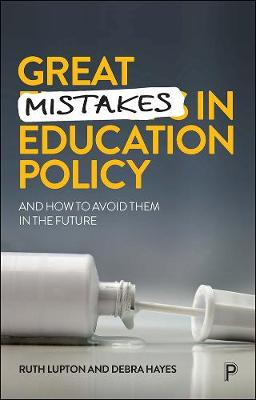 Great Mistakes in Education Policy: And How to Avoid Them in the Future