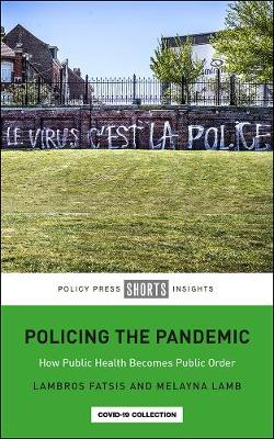 Policing the Pandemic: How Public Health Becomes Public Orde...