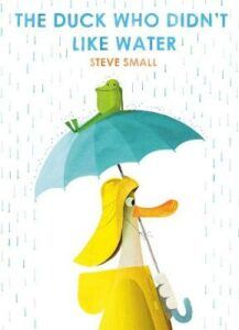 Signed Bookplate Edition: The Duck Who Didn't Like Water (Includes Free Print)