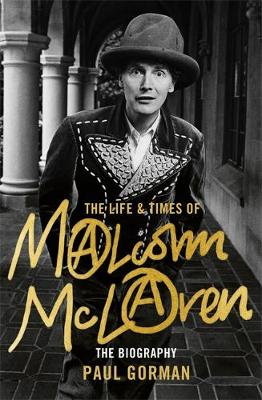 Life & Times of Malcolm McLaren, The: The Biography