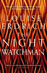 Night Watchman, The: Winner of the Pulitzer Prize in Fiction 2021
