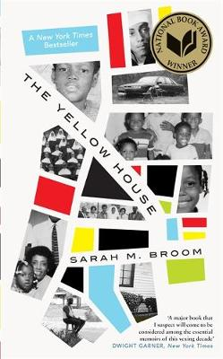 Yellow House, The: WINNER OF THE NATIONAL BOOK AWARD FOR NONFICTION by Sarah M. Broom