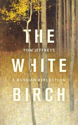 White Birch, The: A Russian Reflection