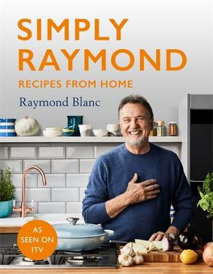 Simply Raymond: Recipes from Home – INCLUDING RECIPES ...