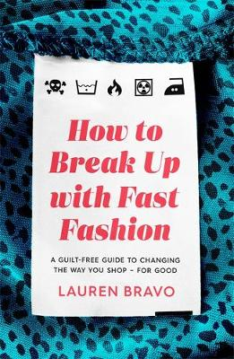 How To Break Up With Fast Fashion: A guilt-free guide to cha...
