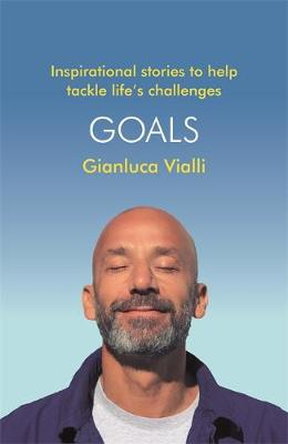 Goals: Inspirational Stories to Help Tackle Life's Cha...