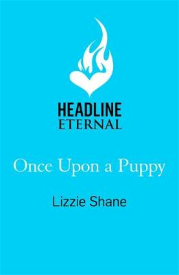 Once Upon a Puppy: The latest whimsical, heart-warming, oppo...