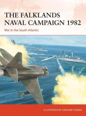 Falklands Naval Campaign 1982, The: War in the South Atlanti...