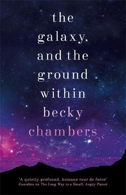 Signed: The Galaxy, and the Ground Within: Wayfarers 4