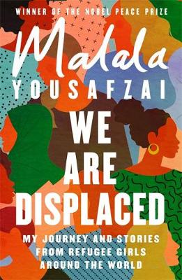 We Are Displaced: My Journey and Stories from Refugee Girls ...