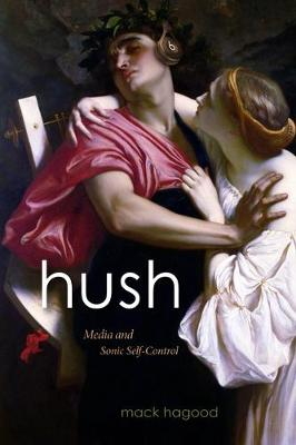 Hush: Media and Sonic Self-Control