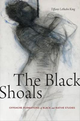 Black Shoals, The: Offshore Formations of Black and Native S...