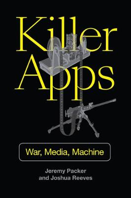 Killer Apps: War, Media, Machine