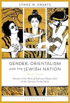Gender, Orientalism and the Jewish Nation: Women in the Work...