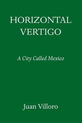Horizontal Vertigo: A City Called Mexico