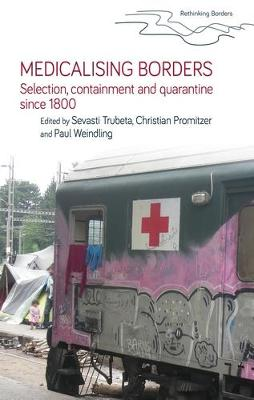Medicalising Borders: Selection, Containment and Quarantine ...