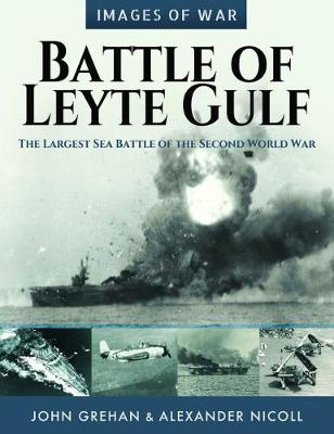 Battle of Leyte Gulf: The Largest Sea Battle of the Second W...