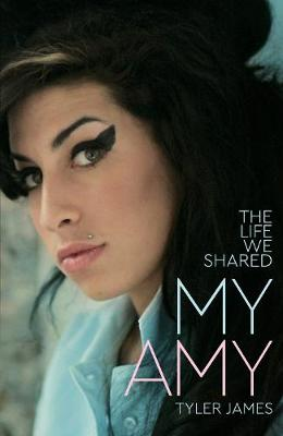 My Amy: Memories of Amy Winehouse From Her Best Friend