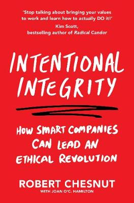 Intentional Integrity: How Smart Companies Can Lead an Ethic...