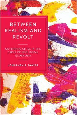 Between Realism and Revolt: Governing Cities in the Crisis o...