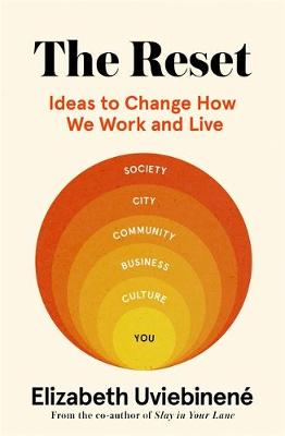 Reset, The: Ideas to Change How We Work and Live