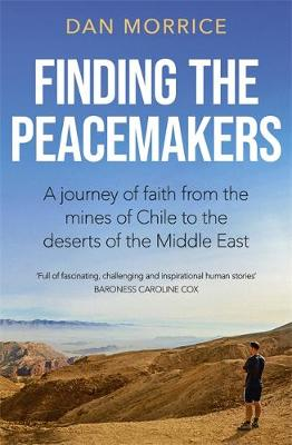 Finding the Peacemakers: A journey of faith from the mines o...