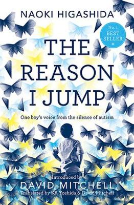 Reason I Jump: one boy's voice from the silence of aut...
