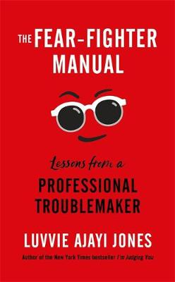 Fear-Fighter Manual, The: Lessons from a Professional Troubl...