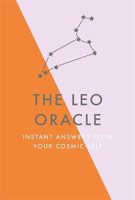Leo Oracle, The: Instant Answers from Your Cosmic Self