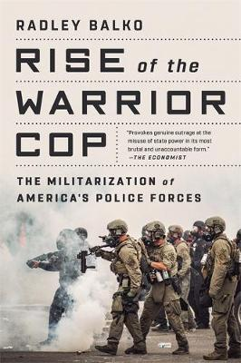 Rise of the Warrior Cop: The Militarization of America'...