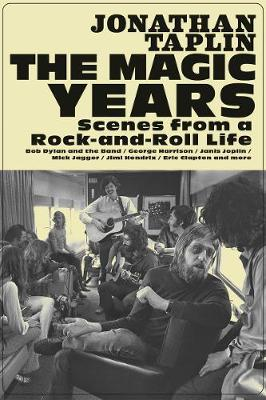 Magic Years, The: Scenes from a Rock-and-Roll Life
