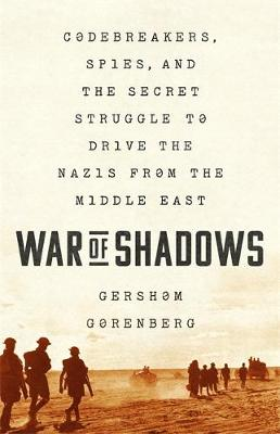 War of Shadows: Codebreakers, Spies, and the Secret Struggle...