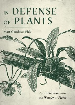In Defense of Plants: An Exploration into the Wonder of Plan...