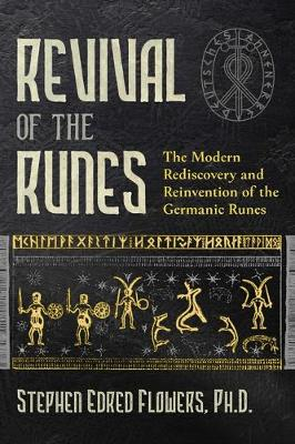 Revival of the Runes: The Modern Rediscovery and Reinvention...
