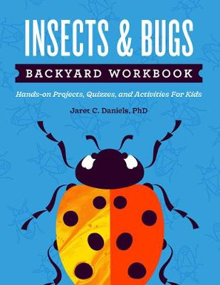 Insects & Bugs Backyard Workbook: Hands-on Projects, Qui...