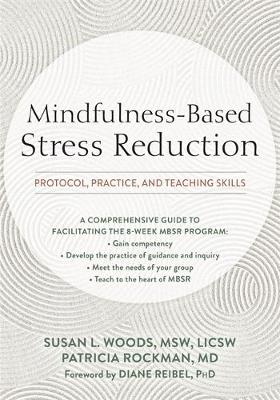 Mindfulness-Based Stress Reduction: Protocol, Practice, and Teaching Skills