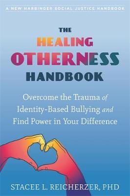 The Healing Otherness Handbook: Overcome the Trauma of Ident...