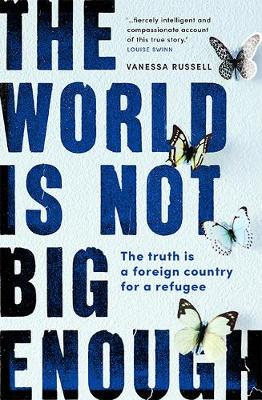 World Is Not Big Enough, The: The Truth Is a Foreign Country...