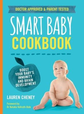 Smart Baby Cookbook, The: Boost your baby's immunity a...