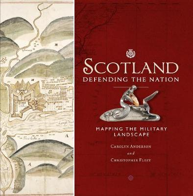 Scotland: Defending the Nation: Mapping the Military Landsca...