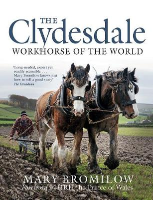 Clydesdale, The: Workhorse of the World
