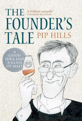 Founder's Tale, The: A Good Idea and a Glass of Malt