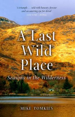 Last Wild Place, A: Seasons in the Wilderness