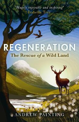 Regeneration: The Rescue of a Wild Land