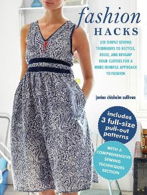 Fashion Hacks: Use Simple Sewing Techniques to Recycle, Reus...