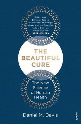 Beautiful Cure, The: The New Science of Human Health