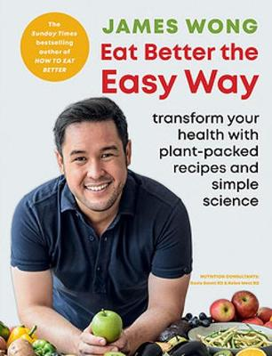 Eat Better the Easy Way: Transform your health with plant-pa...