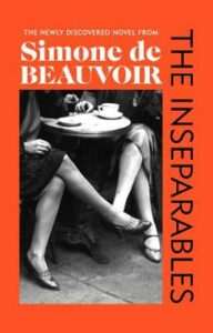 Inseparables, The: The newly discovered novel from Simone de Beauvoir