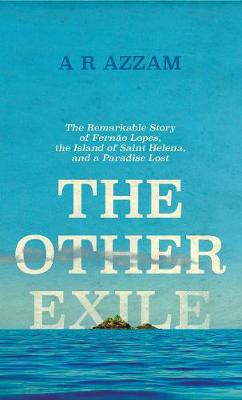 Other Exile, The: The Story of Fernao Lopes, St Helena and a...