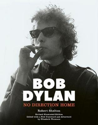 Bob Dylan: No Direction Home (Illustrated edition)
